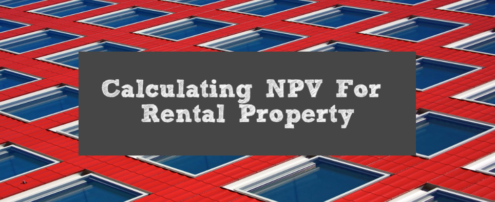 Calculating Net Present Value(NPV) For Rental Property banner image