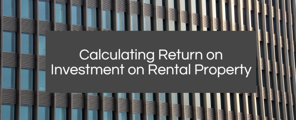 How Do You Calculate Return on Investment on Rental Property banner image